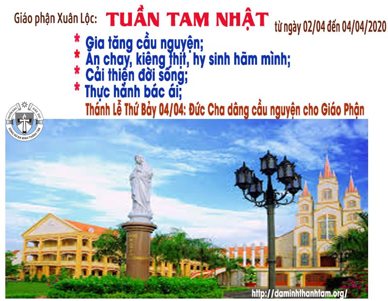 Giáo phận Xuân Lộc : TUẦN TAM NHẬT ĐẶC BIỆT cầu nguyện cho đại dịch mau chấm dứt (1/4 đến 4/4/2020)