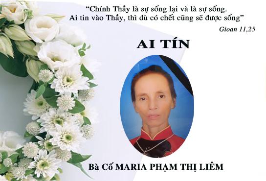 AI TÍN: BÀ CỐ MARIA PHẠM THỊ LIÊM- Thân Mẫu Sr. Maria Trần Thị Phương- qua đời