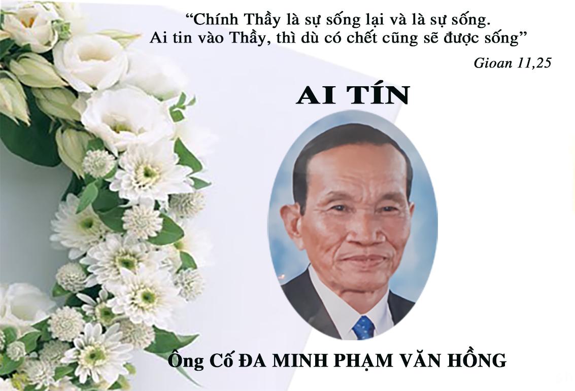 AI TÍN: ÔNG CỐ ĐA MINH PHẠM VĂN HỒNG-  Thân Phụ của hai nữ tu Têrêsa Thanh Tuyền và Maria Thanh Nữ-qua đời