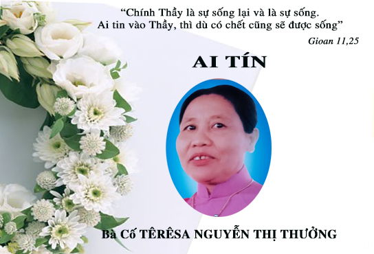 AI TÍN: BÀ CỐ TÊRÊSA NGUYỄN THỊ THƯỞNG- Thân Mẫu Sr. Têrêsa Nguyễn thị Hằng qua đời