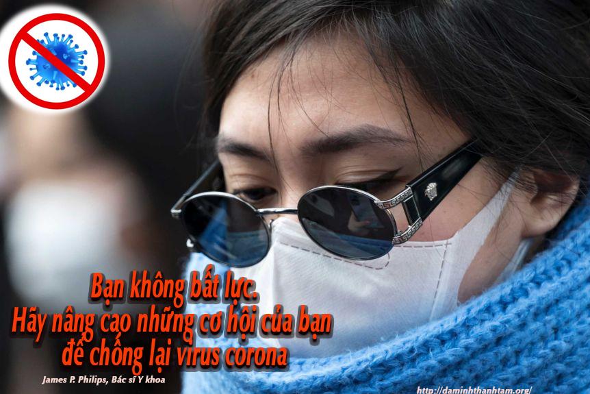 Bạn không bất lực. Hãy nâng cao những cơ hội của bạn để chống lại virus corona. T/g: James P. Philips, Bác sĩ Y khoa