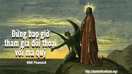 Đức Thánh Cha Phanxicô : Đừng bao giờ tham gia đối thoại với ma quỷ