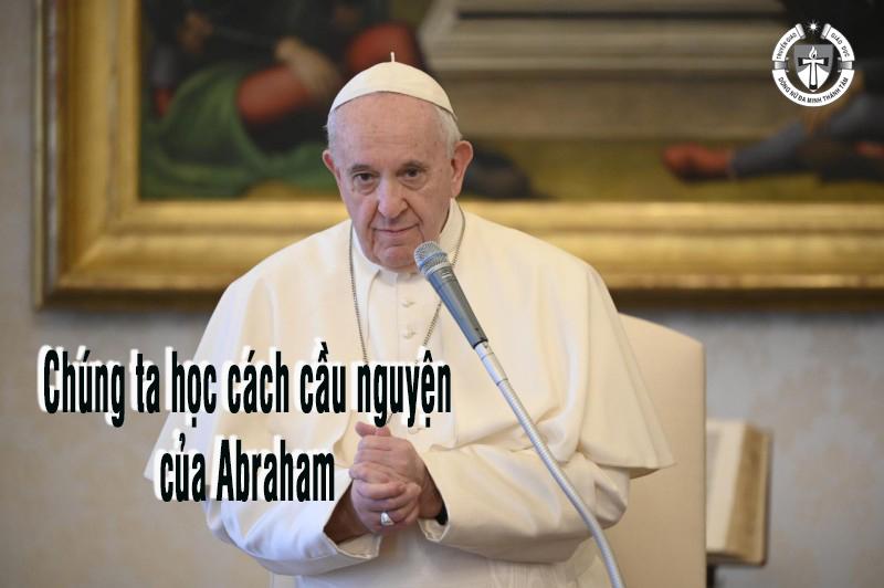 Đức Thánh Cha Phanxicô : Học cách cầu nguyện với Thiên Chúa của Abraham.