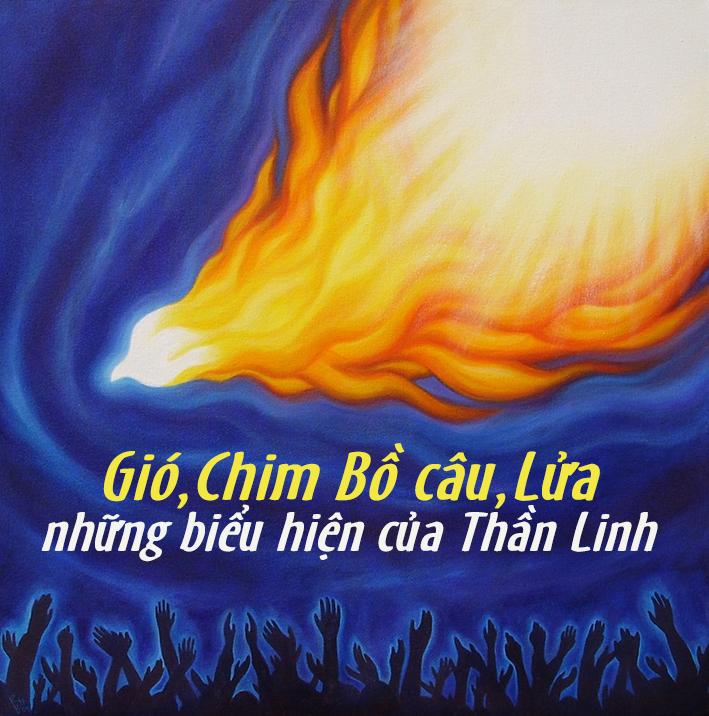 Giáo lý về Chúa Thánh Thần: Gió, Chim Bồ Câu và Lửa là Những Biểu Hiệu của Thần Linh- Thánh GH Gioan Phaolo II