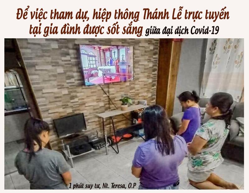 Giữa đại dịch Covid-19: Để việc tham dự, hiệp thông với Thánh Lễ trực tuyến tại gia đình được sốt sắng,