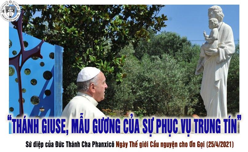 Sứ điệp của Đức Thánh Cha Phanxicô Ngày Thế giới Cầu nguyện cho Ơn Gọi: THÁNH GIUSE, MẪU GƯƠNG CỦA SỰ PHỤC VỤ TRUNG TÍN.