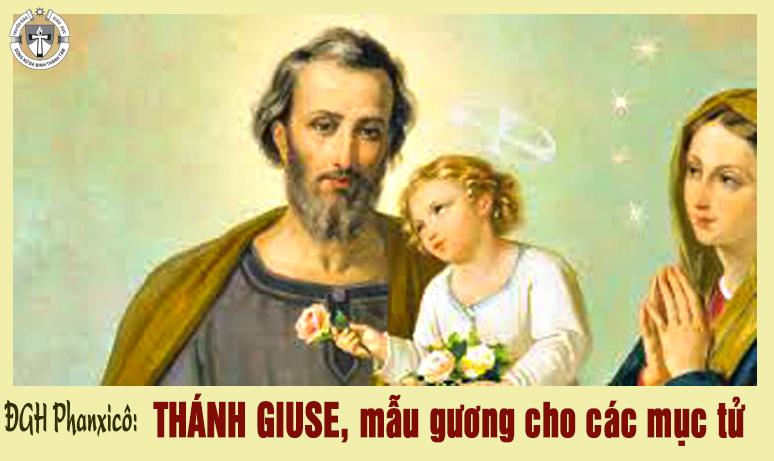 Đức Giáo Hoàng Phanxicô: THÁNH GIUSE, MẪU GƯƠNG CHO CÁC MỤC TỬ