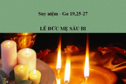 Suy niệm - Lễ Đức Mẹ sầu bi