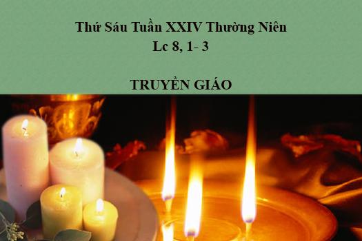 Thứ Sáu Tuần XXIV Thường Niên  Lc 8, 1- 3