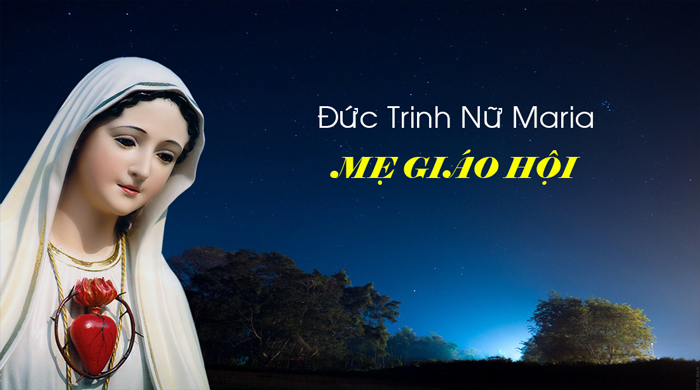 SUY NIỆM THỨ HAI TUẦN 8 THƯỜNG NIÊN:LỄ ĐỨC TRINH NỮ MARIA, MẸ HỘI THÁNH