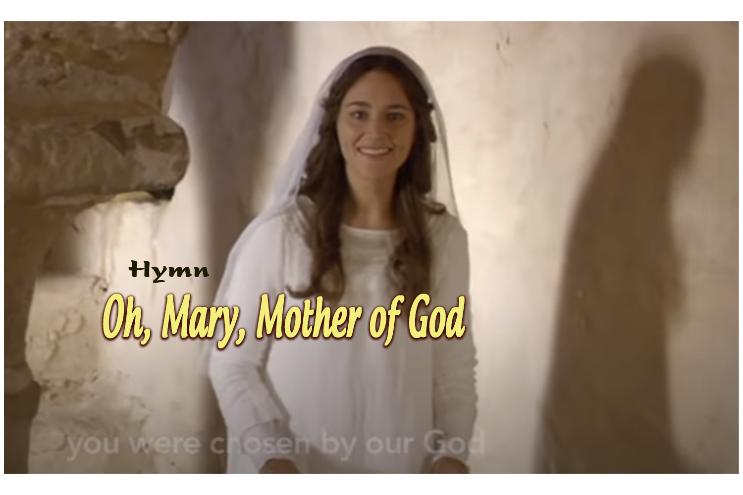Oh Mary, Mother of God - Hymn