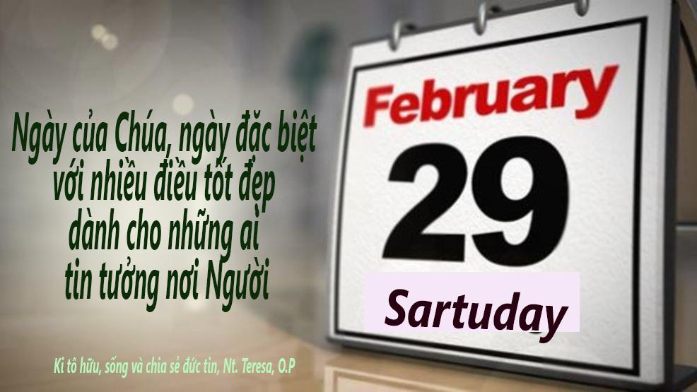 29 tháng Hai: Ngày của Chúa, ngày đặc biệt với nhiều điều tốt đẹp dành cho những ai tin tưởng nơi Người
