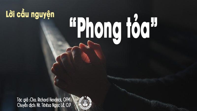 Lời cầu nguyện: ``Phong tỏa`` , Tác giả- Cha Richard Hendrick, OFM